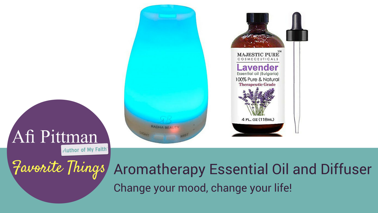Favorite Things - Aromatherapy Oil and Diffuser