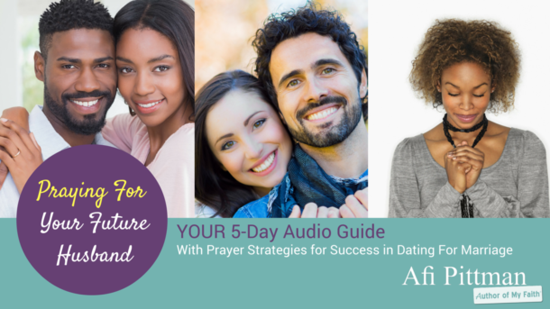 Praying For Your Future Husband - 5 Day Audio Guide